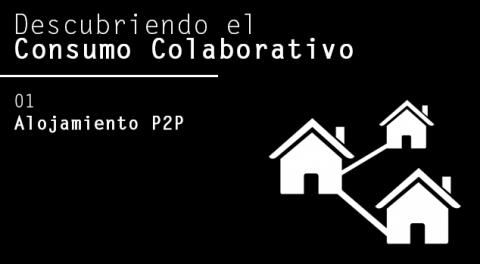Descubriendo el Consumo Colaborativo | Alojamiento P2P