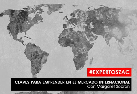 #ExpertosZAC | Claves para emprender en el mercado internacional