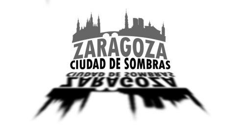 Zaragoza Ciudad de Sombras – Introducción