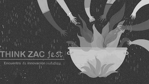 ThinkZAC Fest 2019. Un encuentro de innovación ciudadana